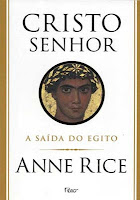 Cristo Senhor - A Saída do Egito - Anne Rice