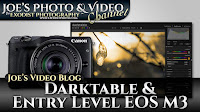 Darktable & Entry Level EOS M3 Coming In October | Joe's Video Blog