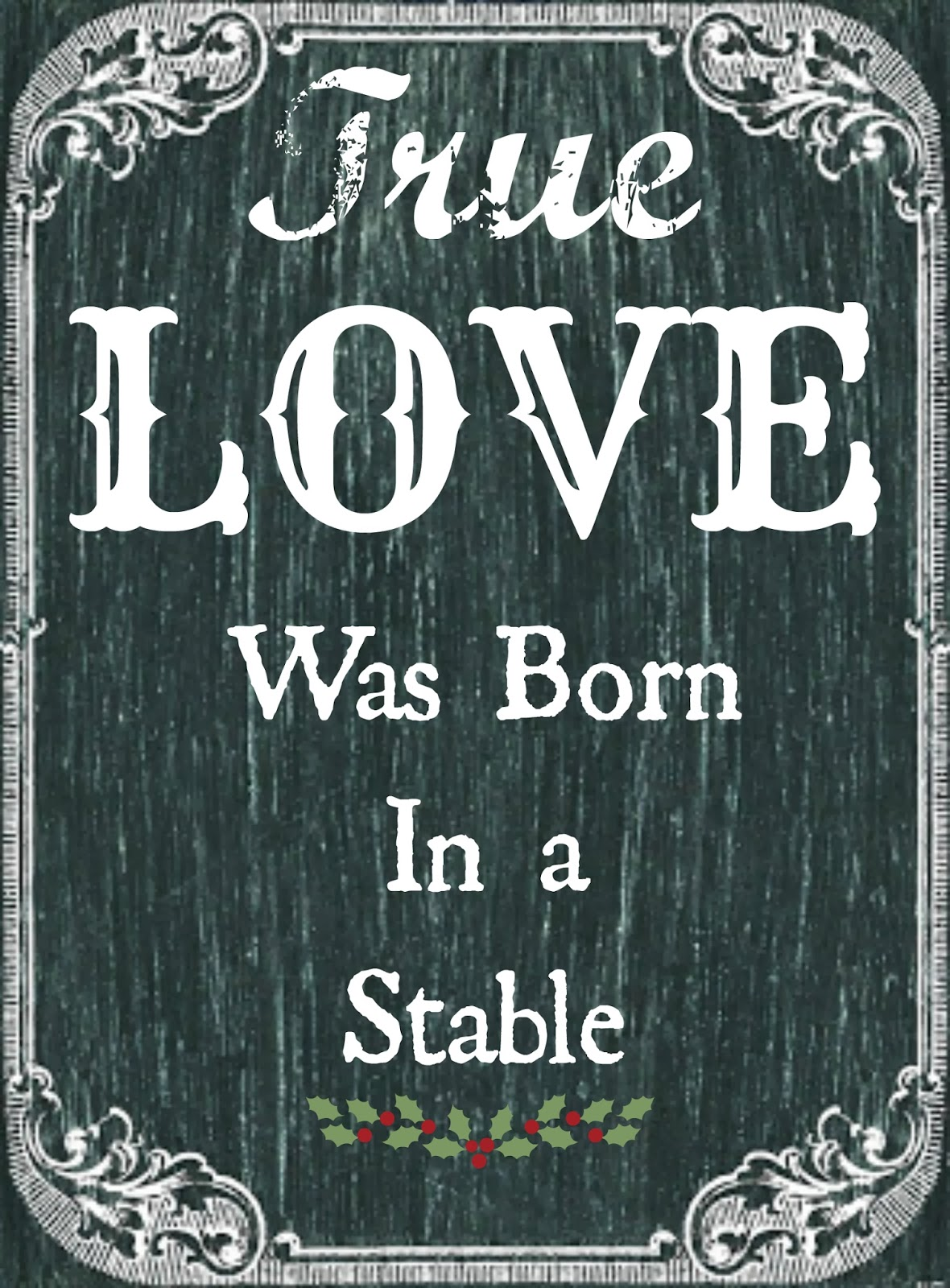 Dorothy Sue And Millie B S Too True Love Was Born In A Stable Free Printable Art