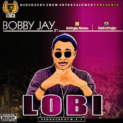Music: Bobby Jay - Lobi