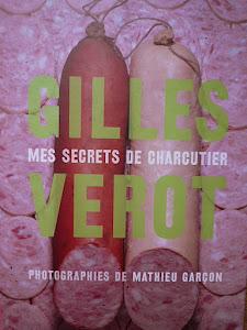 """GILLES VEROT """"Mes secrets de charcutier"""""""