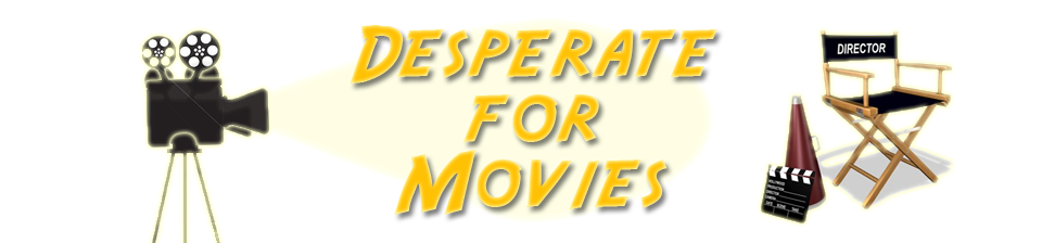 Desperate For Movies