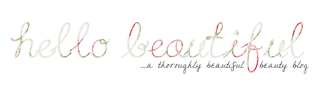 Hello Beautiful - A thoroughly beautiful beauty blog