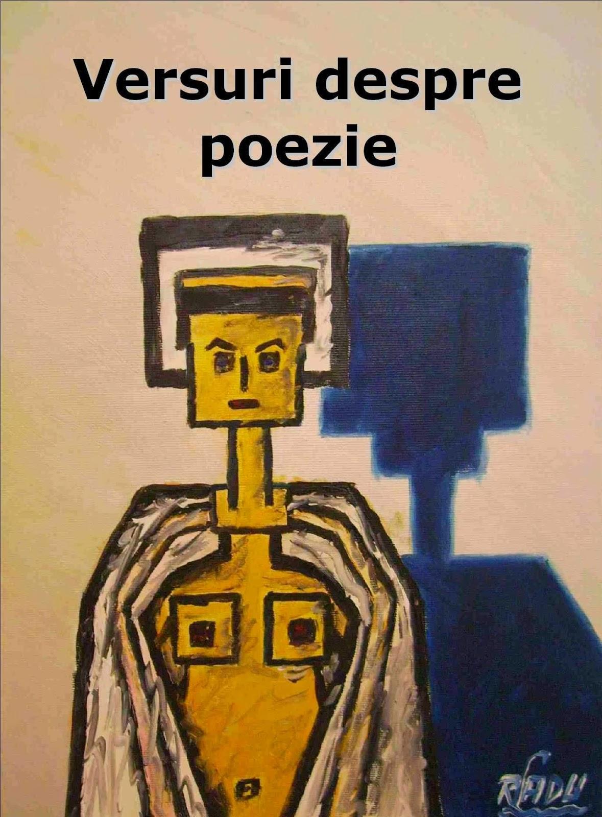 http://calatorieprinconstiinta.files.wordpress.com/2013/11/versuri-despre-poezie-radu-lucian-alexandru.pdf