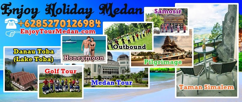 Enjoy Holiday Medan Travel Agent Medan Paket Tour Medan Lake Toba