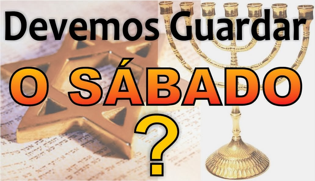 Devemos Guardar o Sábado?