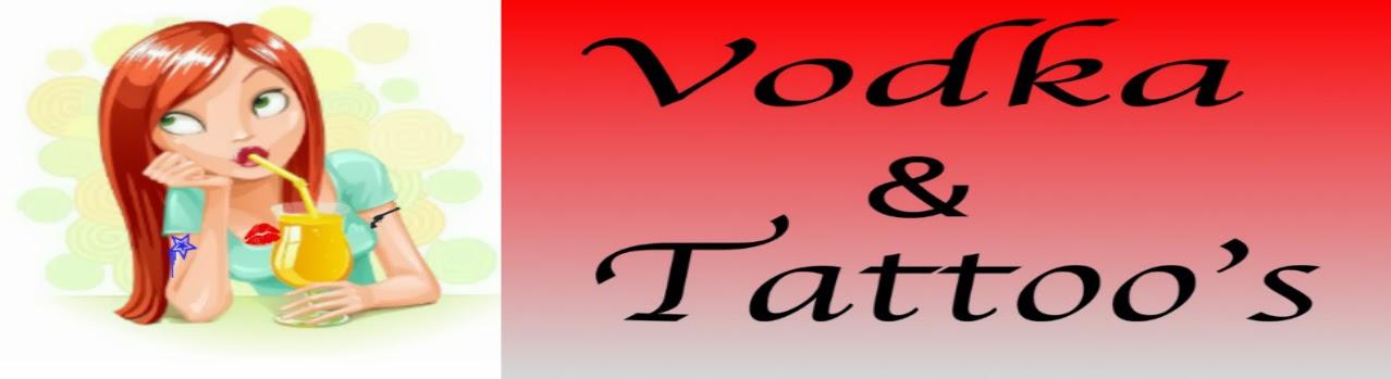 Vodka and Tattoo's