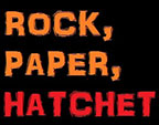 Rock, Paper, Hatchet
