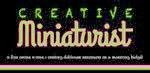 CREATIVE MINIATURIST©