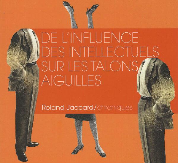 roland jaccard influence intellectuels talons aiguilles