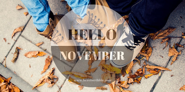 Hello November - A monthly update
