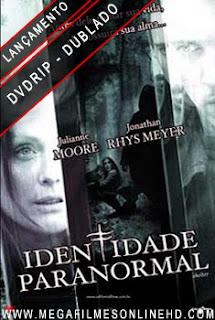 Identidade Paranormal Dublado 2011