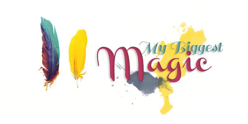 My Biggest Magic