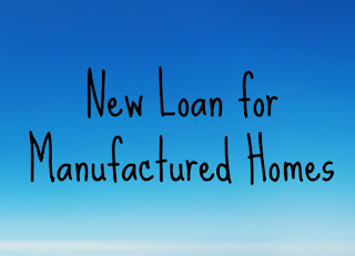New Loan for Manufactured Homes
