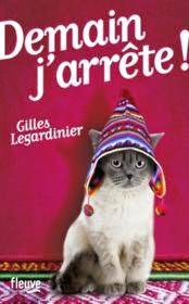 demain j'arrête - Gilles Legardinier