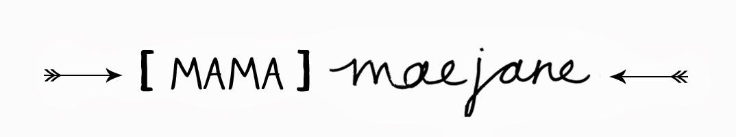 [Mama] Mae Jane