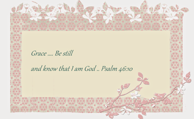 Grace .... Be still