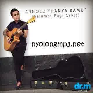 Download Lagu Arnold - Hanya Kamu (OST. Selamat Pagi Cinta) MP3