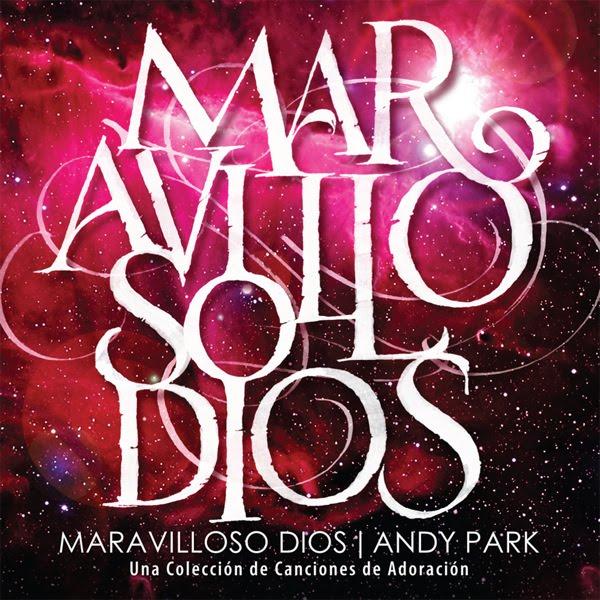 Andy Park - Maravilloso Dios (2011)