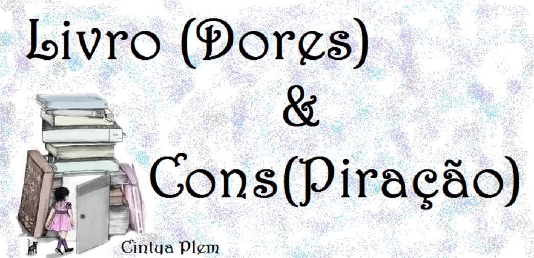 Livro (dores) & Cons(piração)