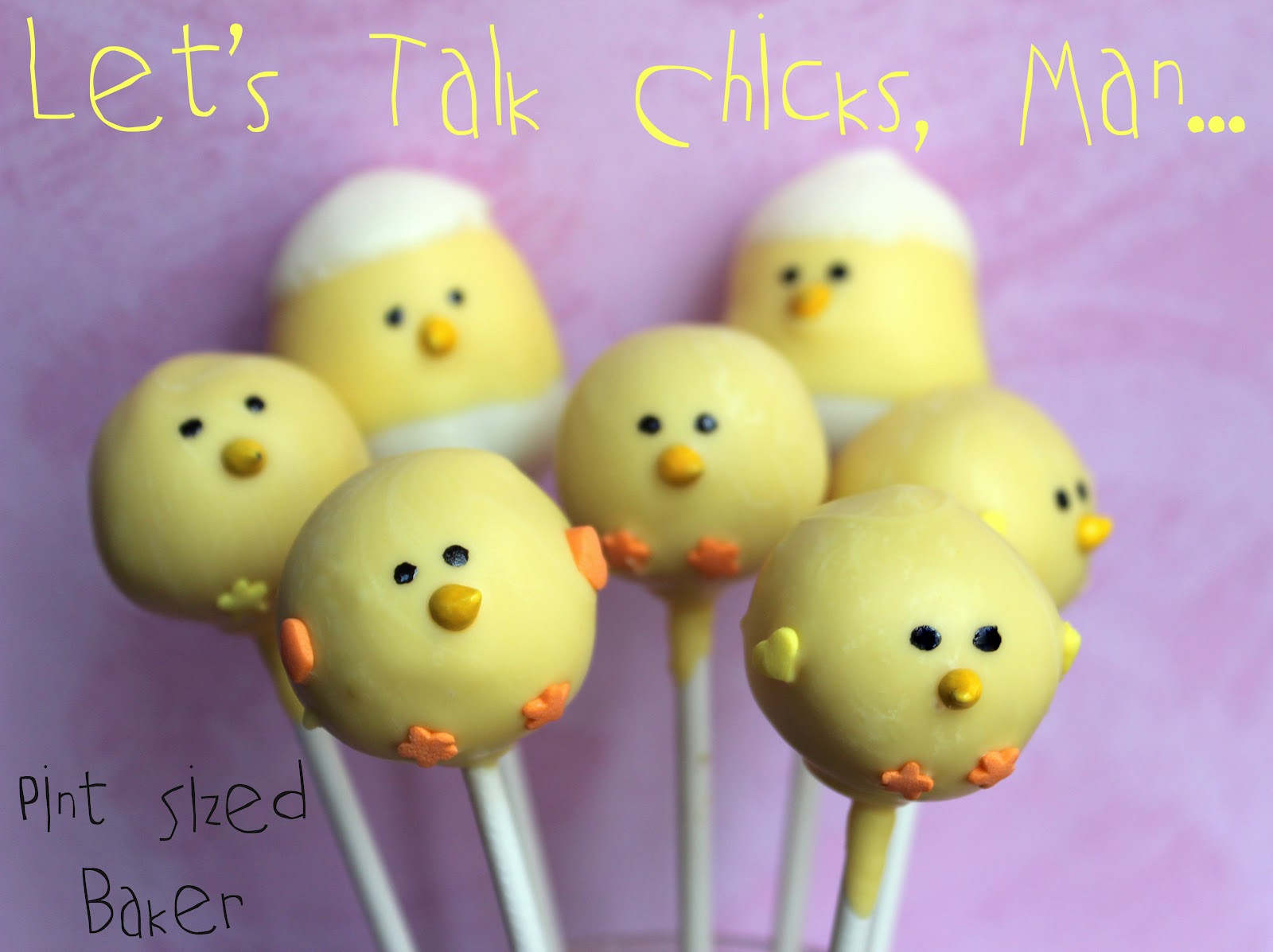 Chick Cake Pops Images : Chick Pops - Pint Sized Baker