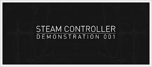 Steam Controller Demostration 001
