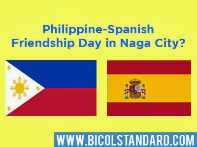 Naga City to celebrate Philippine-Spanish Friendship Day?