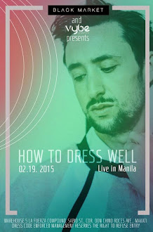 How To Dress Well Live in Manila