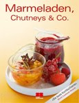 Marmeladen, Chutneys und Co.