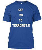 Grab your Say No to terrorism tee