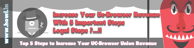 Increase Your Uc-Browser Union Earnings