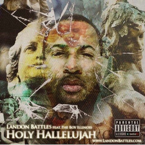 SONG REVIEW: Landon Battles (Feat.The Boy Illinois) - Holy Hallelujah