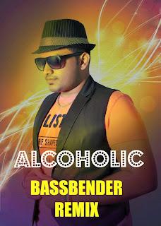 ALCOHOLIC - BASSBENDER REMIX