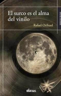 El surco es el alma del vinilo de Rafael Orihuel