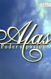 Alas poder y pasion capitulos