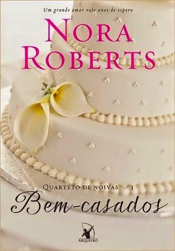 Bem-casados * Nora Roberts