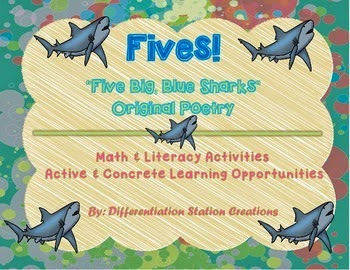 http://www.teacherspayteachers.com/Product/FIVES-Sharks-Original-Poetry-Math-and-Literacy-Activities-Center-Ideas-1195060