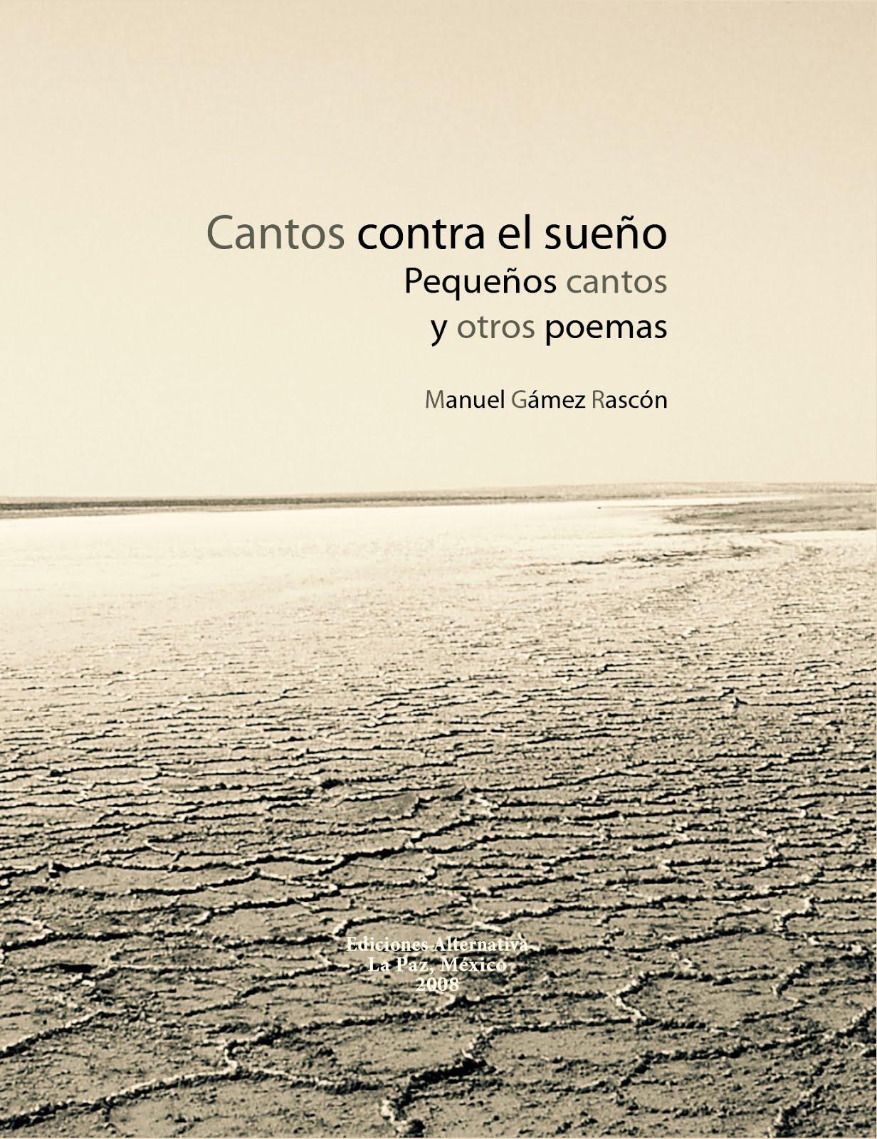 'Cantos contra el sueño' y otros poemas, de Manuel Gámez Rascón