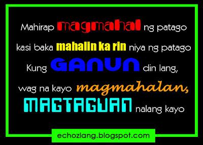 Mahirap magmahal ng patago, kasi baka mahalin ka rin niya ng patago.