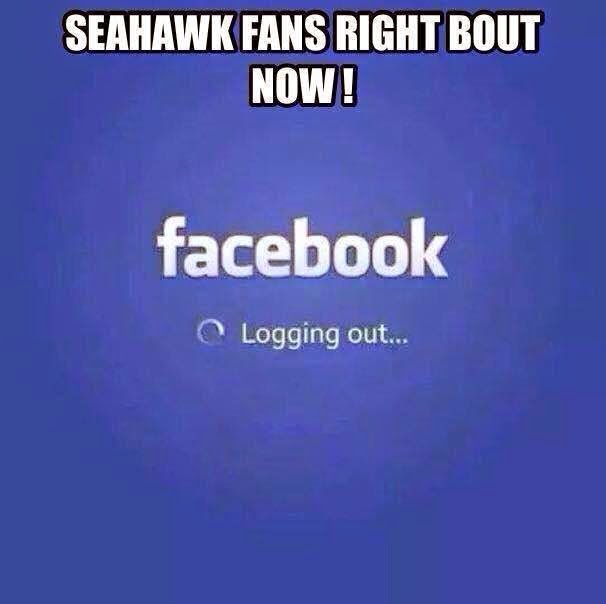 seahawk fans right bout now! facebook logging out...