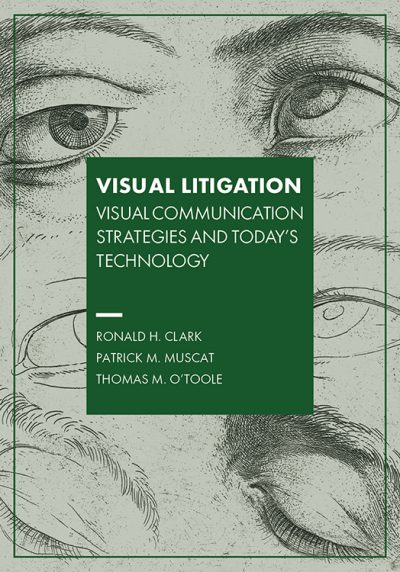 Visual Litigation: Visual Communication Strategies and Today's Technology