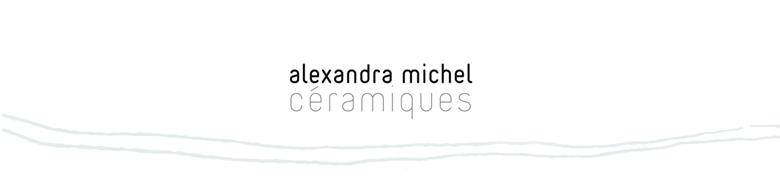 alexandra michel -- céramiques
