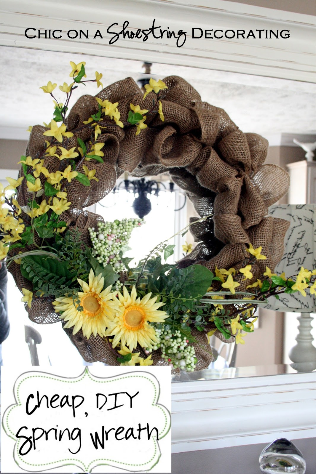 Chic On A Shoestring Decorating Cheap Diy Spring Wreath