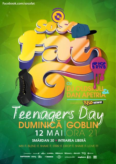 So So Fat – Teenagers Day Hip-Hop Party – Goblin (București)