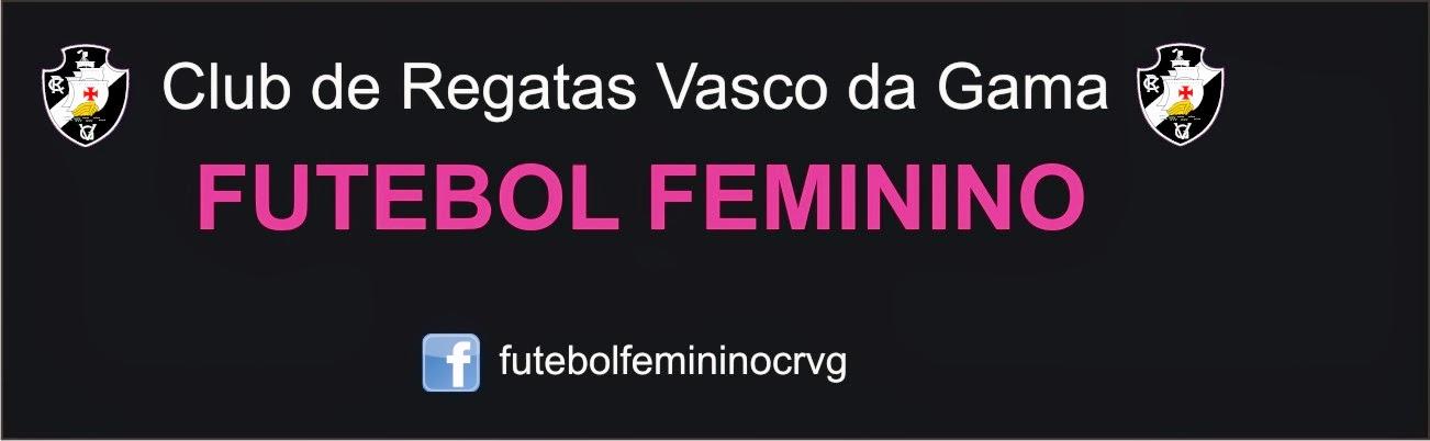 FUTEBOL FEMININO DO CLUB DE REGATAS VASCO DA GAMA