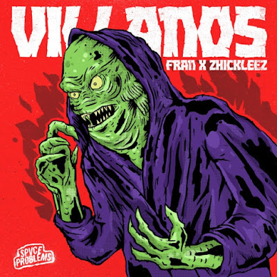 Zhickleez x Fran - Villanos (Single) [2015]