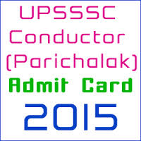 UPSSSC Conductor Parichalak Admit Card 2015 Download