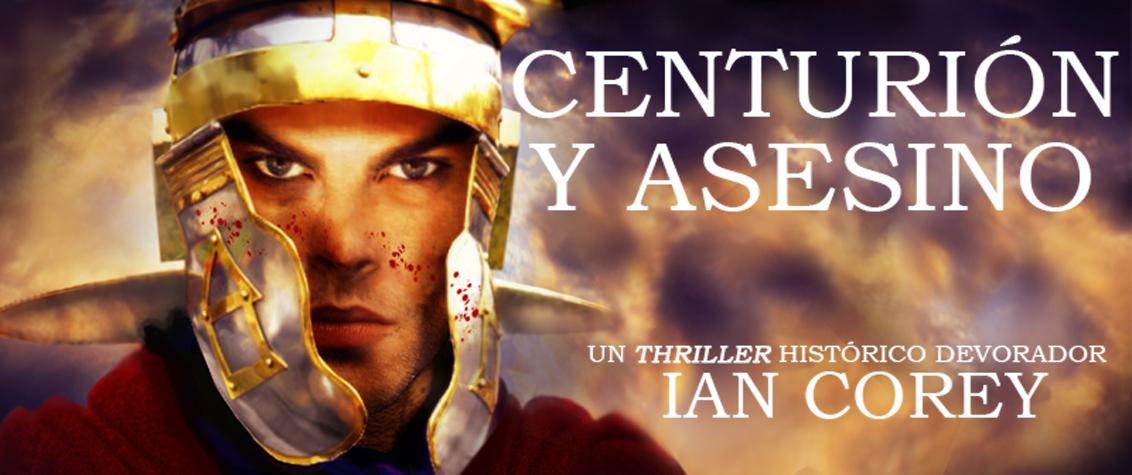 CENTURIÓN Y ASESINO