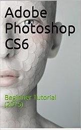Adobe Photoshop CS6: Beginner Tutorial (2015)