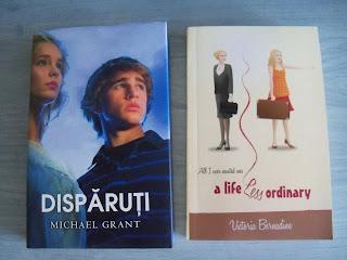 Dispăruți de Michael Grant si A Life Less Ordinary de Victoria Bernadine